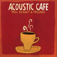 Purchase Phil Keaggy - Acoustic Cafe