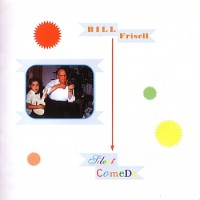 Purchase Bill Frisell - Silent Comedy