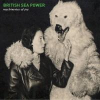 Purchase British Sea Power - Machineries Of Joy