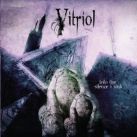 Purchase Vitriol - Into The Silence I Sink
