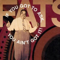 Purchase Fats Waller - If You Got To Ask, You Ain't Got It! CD2