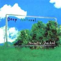 Purchase Michelle Shocked - Deep Natural
