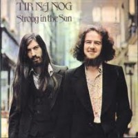 Purchase Tir Na Nog - Strong In The Sun (Vinyl)