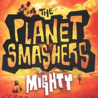 Purchase The Planet Smashers - Mighty