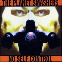 Purchase The Planet Smashers - No Self Control