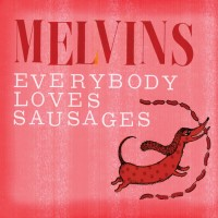 Purchase Melvins - Everybody Loves Sausages