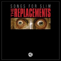 Purchase The Replacements - Songs For Slim