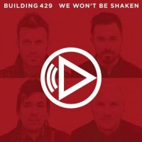 Purchase Building 429 - We Won't Be Shaken (CDS)