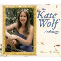 Purchase Kate Wolf - Weaver Of Visions: The Kate Wolf Anthology CD1