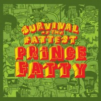Purchase Prince Fatty - Survival Of The Fattest