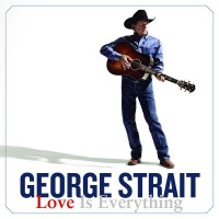 Purchase George Strait - Love Is Everything