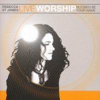 Purchase Rebecca St. James - Live Worship: Blessed Be... (EP)