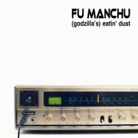 Purchase Fu Manchu - (Godzilla's) Eatin' Dust (Live)