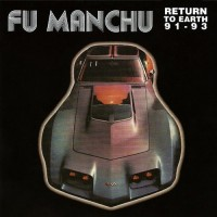 Purchase Fu Manchu - Return To Earth '91-'93 (Live)