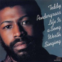 Purchase Teddy Pendergrass - Life Is A Song Worth Singing (Remastered 2008)