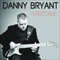 Purchase Danny Bryant - Hurricane