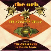 Purchase Orb - The Observer In The Star House (With Lee Scratch Perry)