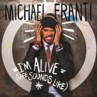 Purchase Michael Franti & Spearhead - I'm Alive (Life Sounds Like)