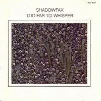 Purchase Shadowfax - Too Far To Whisper (Vinyl)