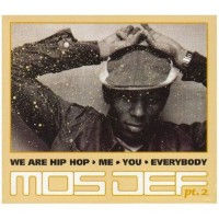 Purchase Mos Def - We Are Hip Hop • Me • You • Everybody (Part 2) CD1