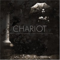 Purchase The Chariot - Everything Is Alive, Everything Is Breathing, Nothing Is Dead, And Nothing Is Bleeding