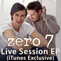 Purchase Zero 7 - Live Session (iTunes Exclusive) (EP)
