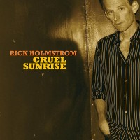 Purchase Rick Holmstrom - Cruel Sunrise (Deluxe Edition) CD1