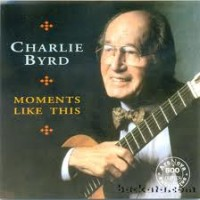 Purchase Charlie Byrd - Moments Like This