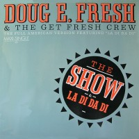 Purchase Doug E. Fresh & The Get Fresh Crew - The Show (VLS)