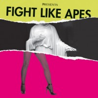 Purchase Fight Like Apes - The Body Of Christ And The Legs Of Tina Turner