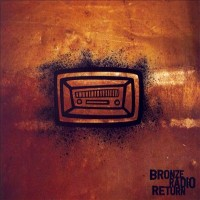 Purchase Bronze Radio Return - Bronze Radio Return (EP)