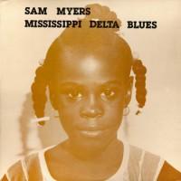 Purchase Sam Myers - Mississippi Delta Blues (Vinyl)