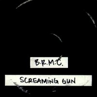 Purchase Black Rebel Motorcycle Club - Screaming Gun