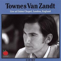 Purchase Townes Van Zandt - Live At Union Chapel, London, England CD1
