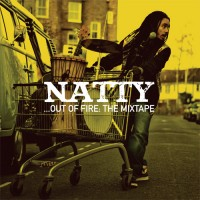 Purchase Natty - Out Of Fire: The Mixtape