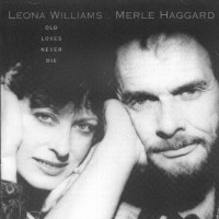 Purchase Leona Williams - Old Loves Never Die (With Merle Haggard)