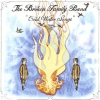 Purchase The Broken Family Band - Cold Water Songs