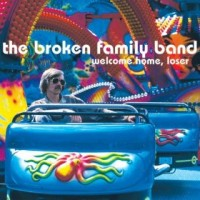 Purchase The Broken Family Band - Welcome Home, Loser