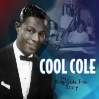 Purchase Nat King Cole - Cool Cole: The King Cole Trio Story CD1