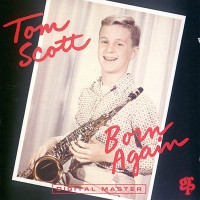 Tom Scott Born Again