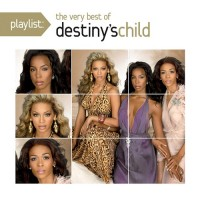 Purchase Destiny's Child - Playlist: The Very Best Of Destiny's Child