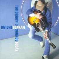 Purchase Dwight Yoakam - Tomorrow's Sounds Today