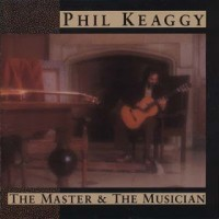 Purchase Phil Keaggy - The Master & The Musician CD1