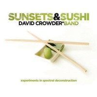 Purchase David Crowder Band - Sunsets & Sushi