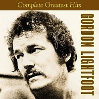 Purchase Gordon Lightfoot - Complete Greatest Hits
