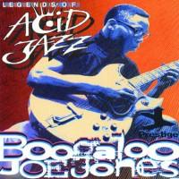 Purchase Boogaloo Joe Jones - Legends Of Acid Jazz