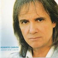 Purchase Roberto Carlos - Amor Sem Limite