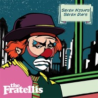 Purchase The Fratellis - Seven Nights Seven Days (CDS)