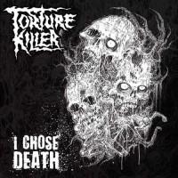 Purchase Torture Killer - I Chose Death (EP)