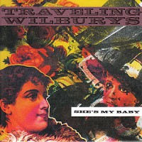Purchase The Traveling Wilburys - She's My Baby (CDS)